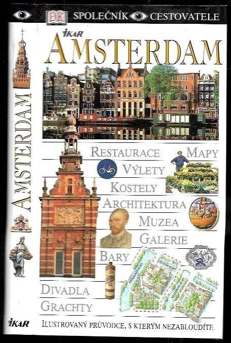 : Amsterdam : ilustrovaný průvodce, s kterým nezabloudíte