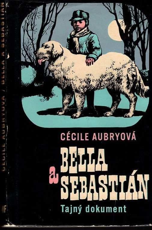 Cécile Aubry: Bella a Sebastián : tajný dokument