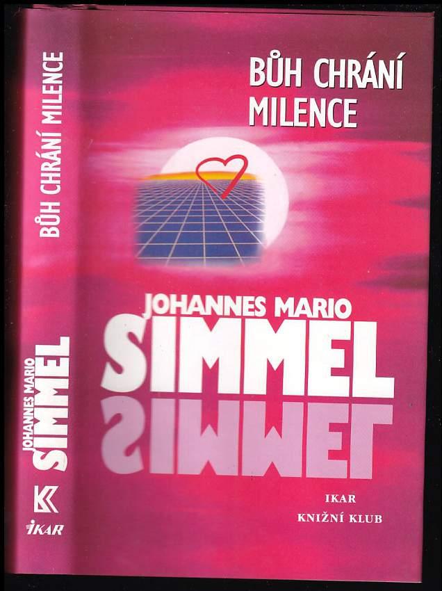 Johannes Mario Simmel: Bůh chrání milence