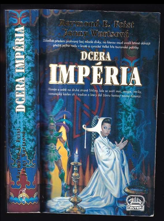 Raymond E Feist: Dcera Impéria