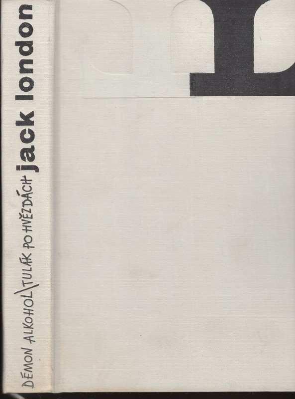 Jack London: Démon alkohol : Tulák po hvězdách