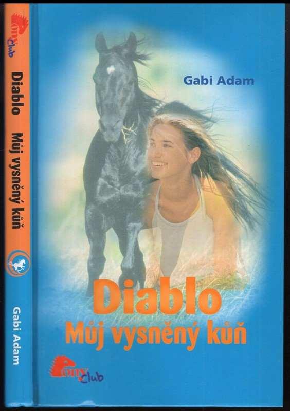 Gabi Adam: Diablo, Můj vysněný kůň