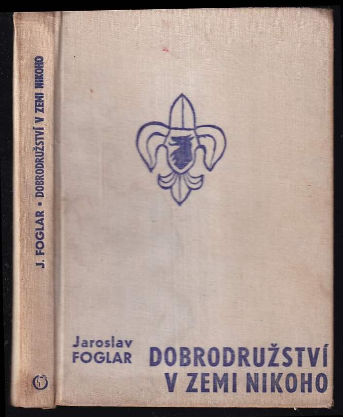 Jaroslav Foglar: Dobrodružství v Zemi nikoho