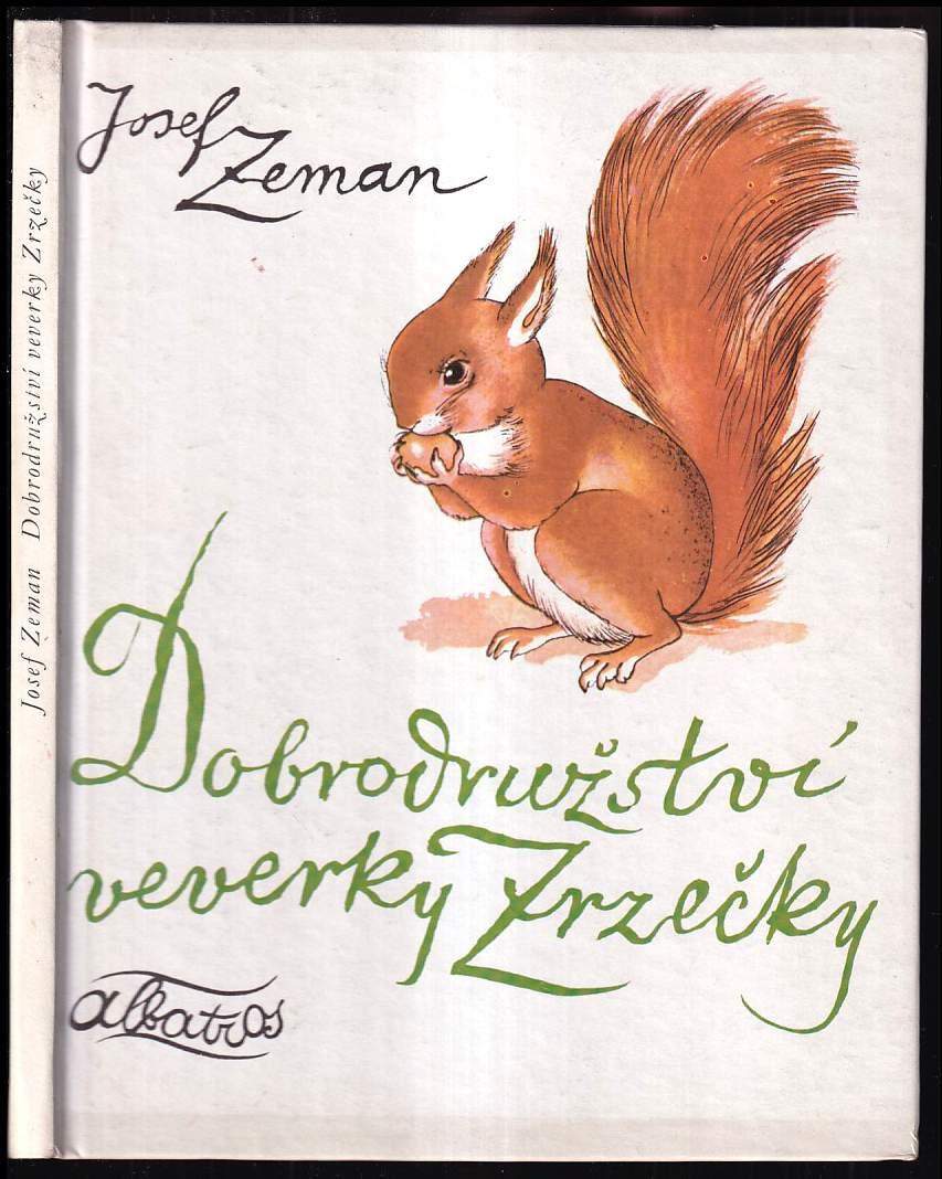 Josef Zeman: Dobrodružství veverky Zrzečky - pro děti od 5 let