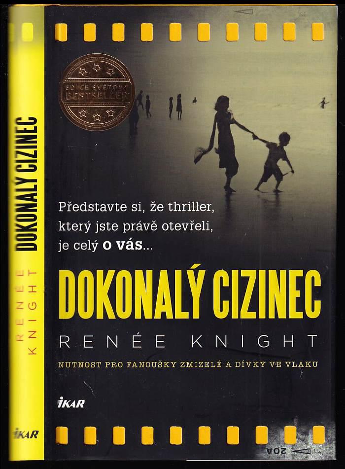 Renée Knight: Dokonalý cizinec