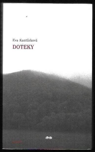 Eva Kantůrková: Doteky : román 2007-2008