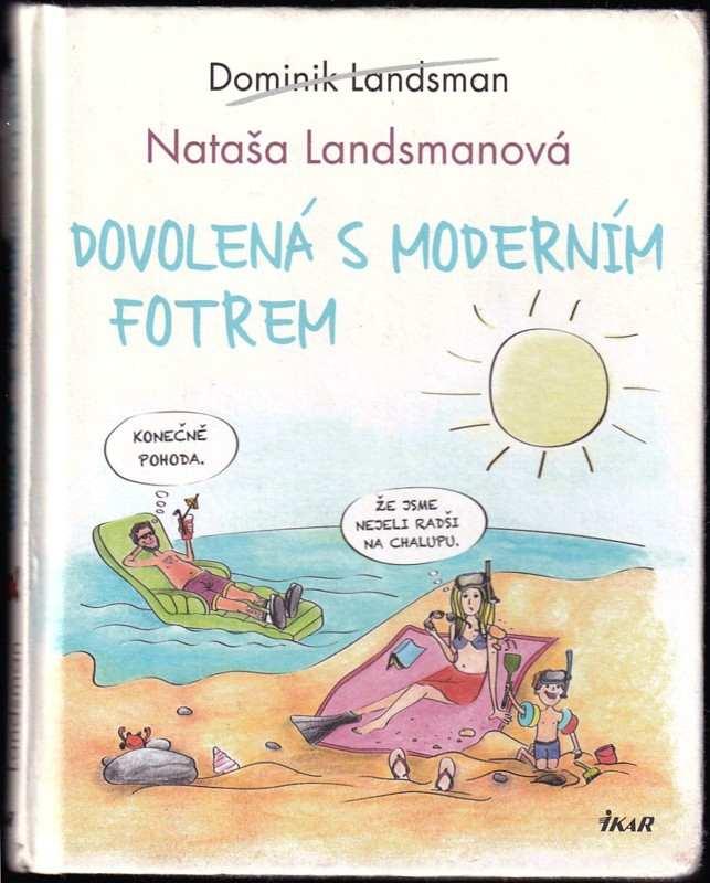 Dominik Landsman: Dovolená s moderním fotrem