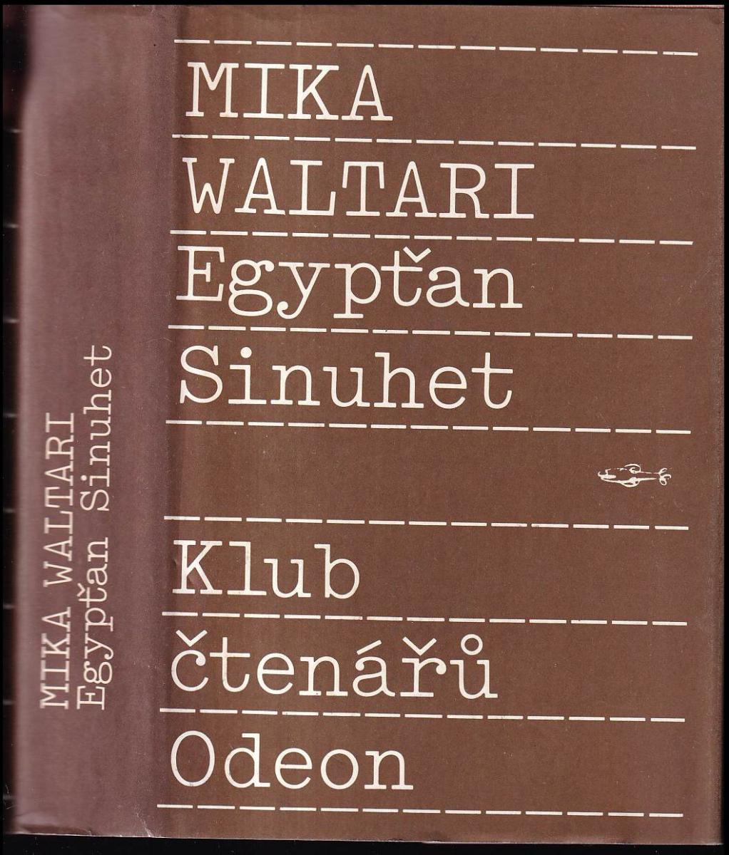 Mika Waltari: Egypťan Sinuhet - 15 knih ze života lékaře