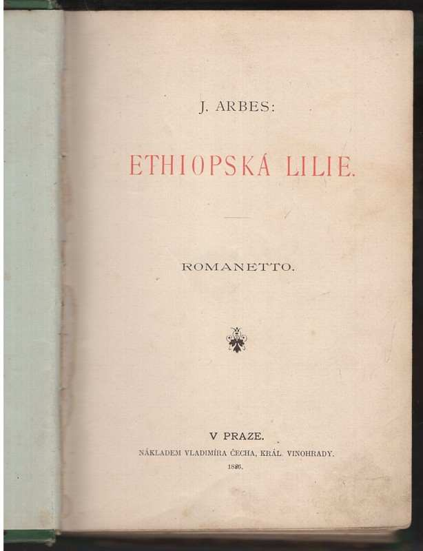 Jakub Arbes: Ethiopská lilie : romanetto
