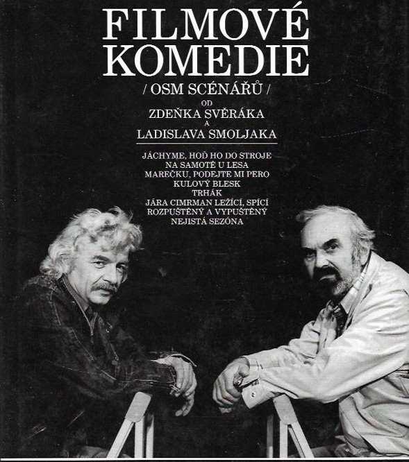 Zdeněk Svěrák: Filmové komedie (osm scénářů) Zdeňka Svěráka a Ladislava Smoljaka