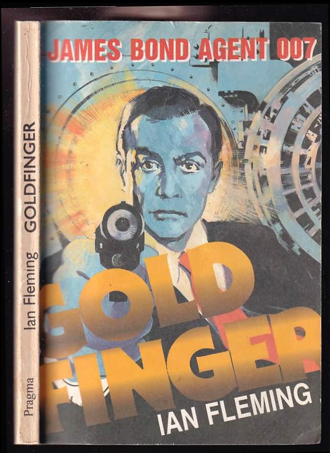 Ian Fleming: Goldfinger : (James Bond - agent 007)