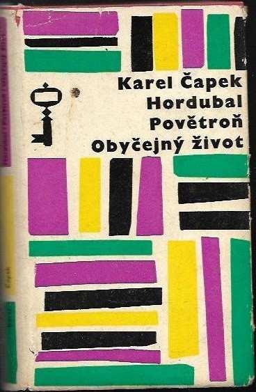 Karel Čapek: Hordubal - Povětroň - Obyčejný život