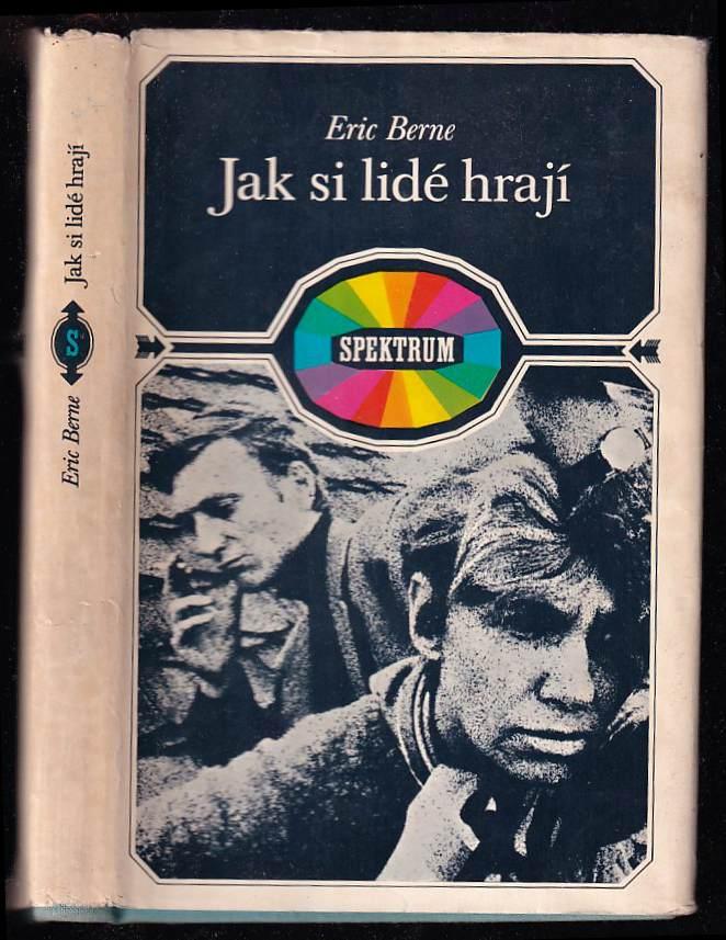 Jak si lidé hrají (Eric Berne, 1970)