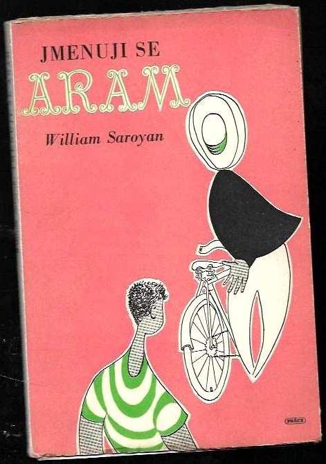 William Saroyan: Jmenuji se Aram