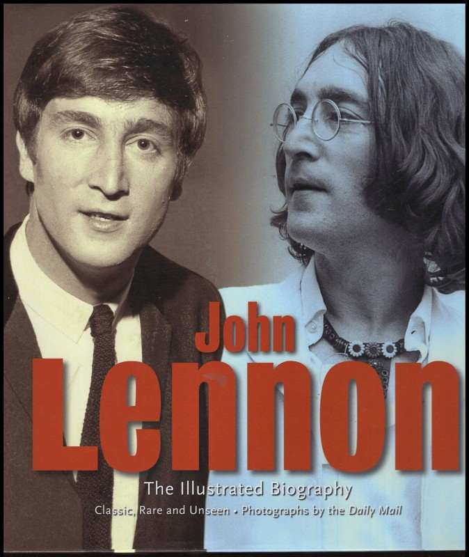 John Lennon : The illustrated biography (, 2008)