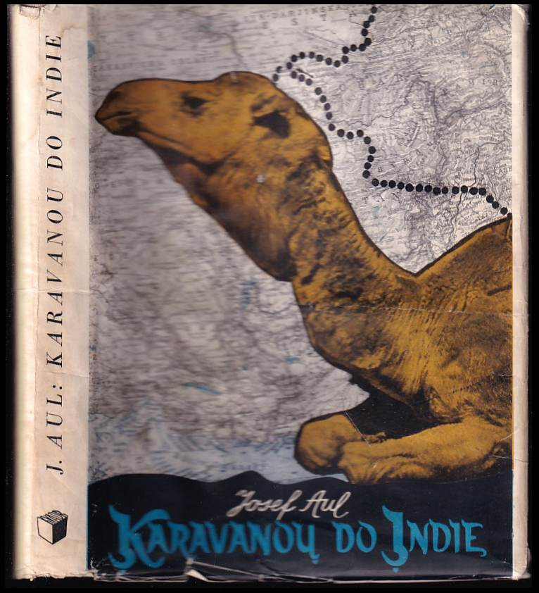 Josef Aul: Karavanou do Indie