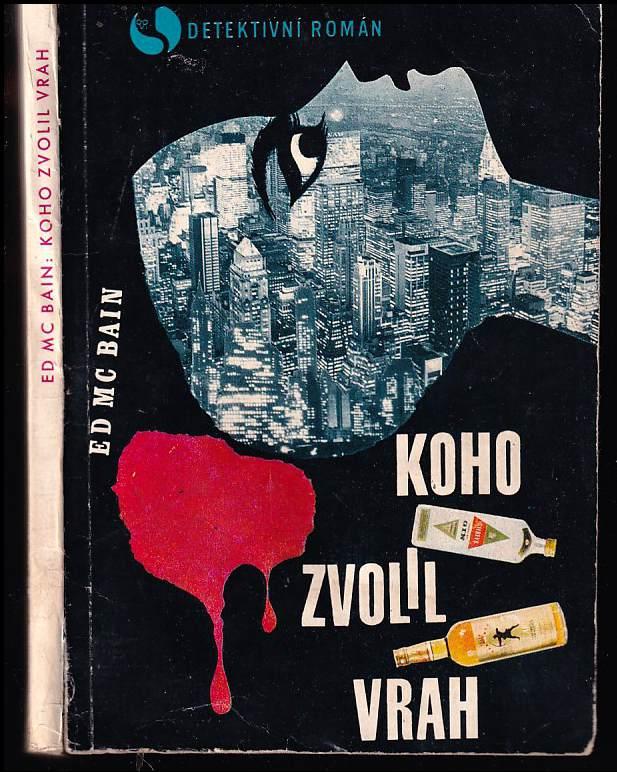 Ed McBain: Koho zvolil vrah - detektivní román