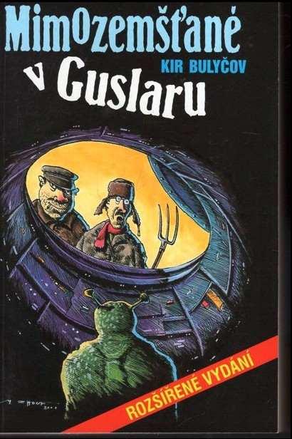 Kir Bulyčev: Mimozemšťané v Guslaru