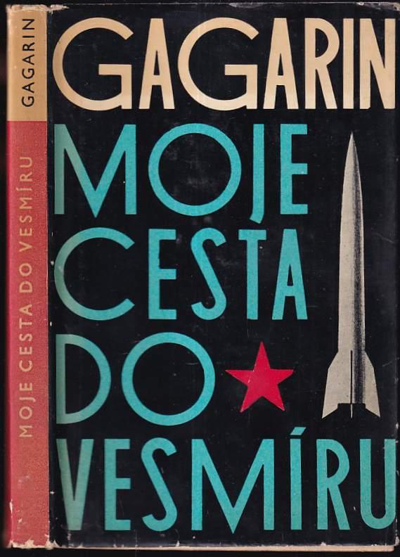 Moje cesta do vesmíru (Jurij Aleksejevič Gagarin, 1961)