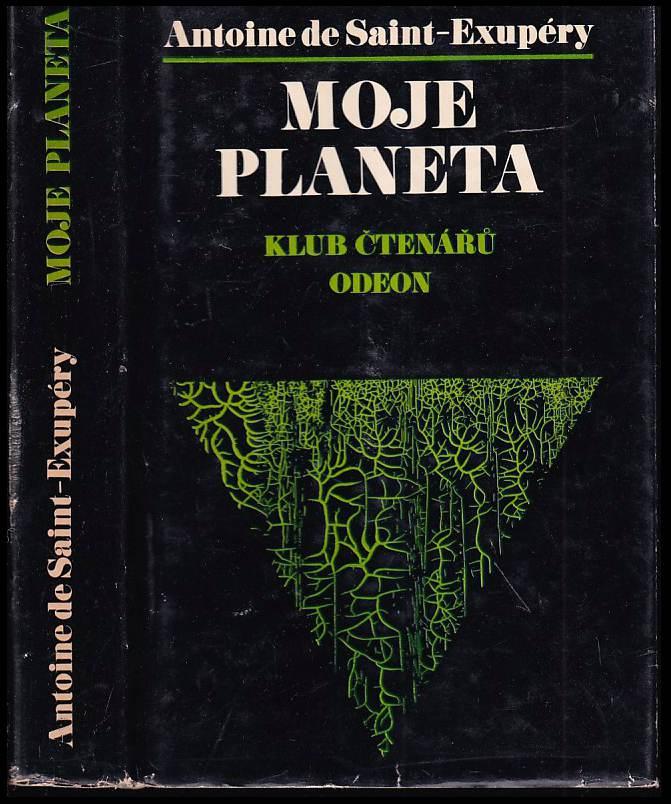 Antoine de Saint-Exupéry: Moje planeta
