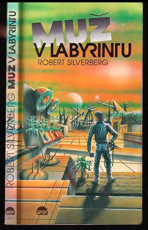 Robert Silverberg: Muž v labyrintu