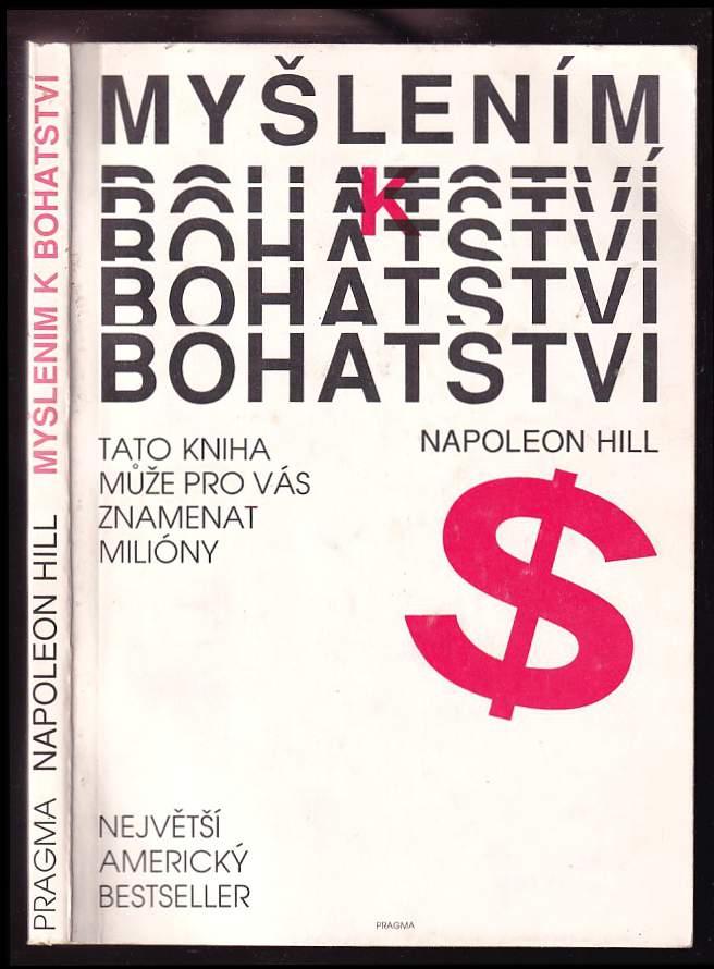 Napoleon Hill: Myšlením k bohatství