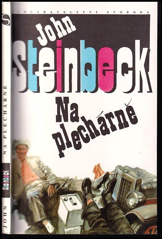 John Steinbeck: Na plechárně , Z angl.orig.přel.Martin Hilský