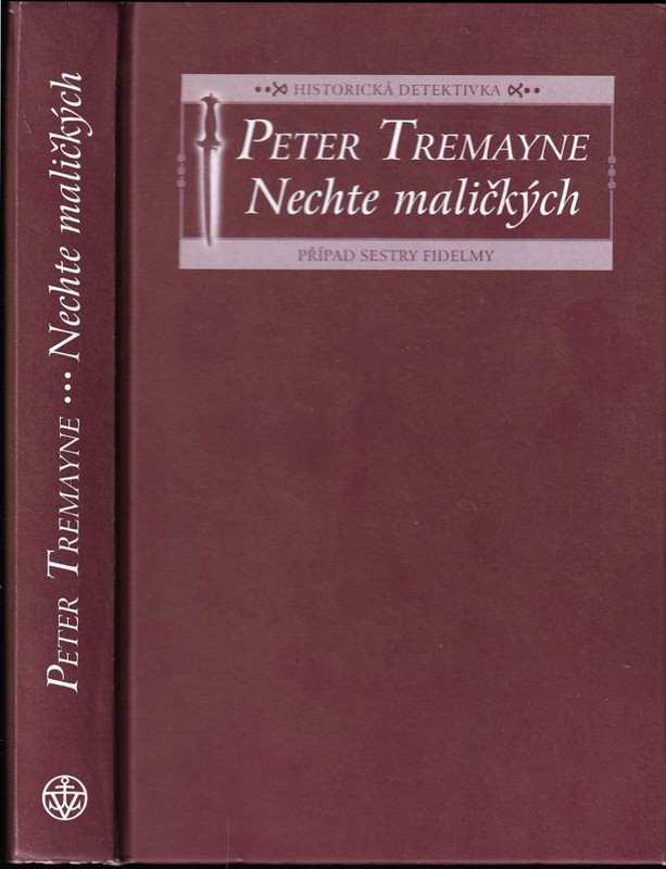 Peter Tremayne: Nechte maličkých : případ sestry Fidelmy