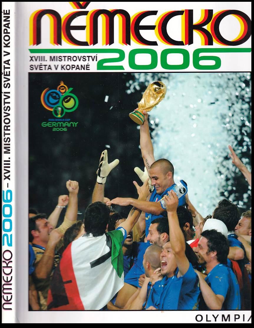 Německo 2006 : XVIII mistrovství světa v kopané = Germany 2006 : FIFA World Cup. (Jaromír Novák, 2006)