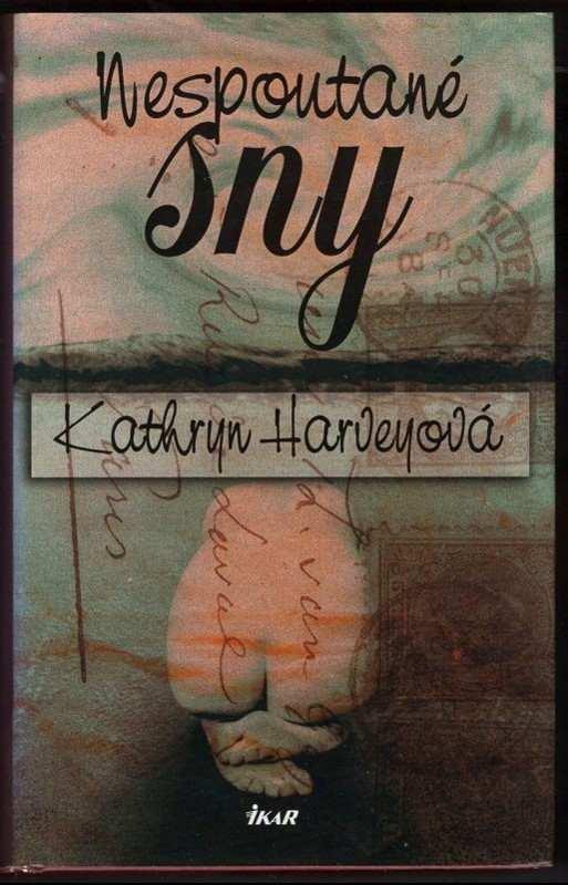 Kathryn Harvey: Nespoutané sny