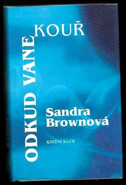 Sandra Brown: Odkud vane kouř