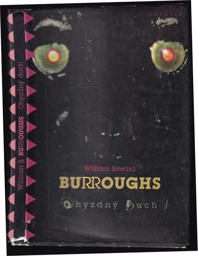 William S Burroughs: Ohyzdný duch