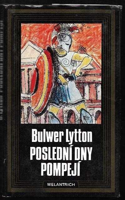 Edward Bulwer Lytton Lytton: Poslední dny Pompejí