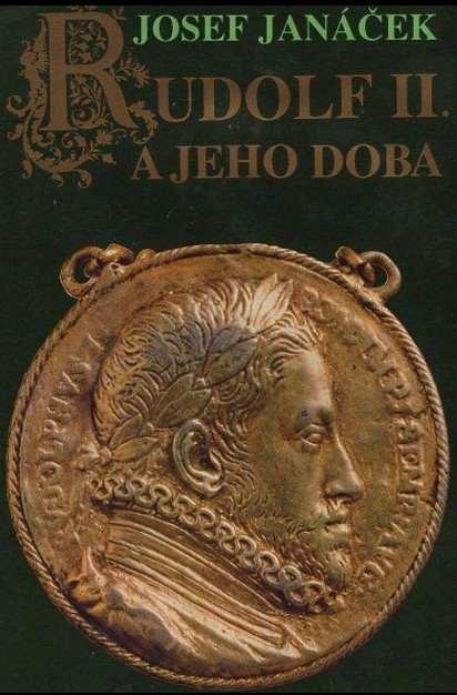 Josef Janáček: Rudolf II. a jeho doba