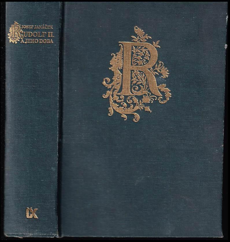 Josef Janáček: Rudolf II a jeho doba.