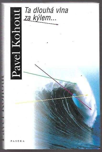 Pavel Kohout: Ta dlouhá vlna za kýlem-