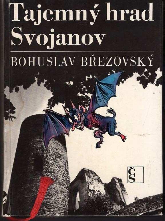 Bohuslav Březovský: Tajemný hrad Svojanov : paměti Františka Povídálka