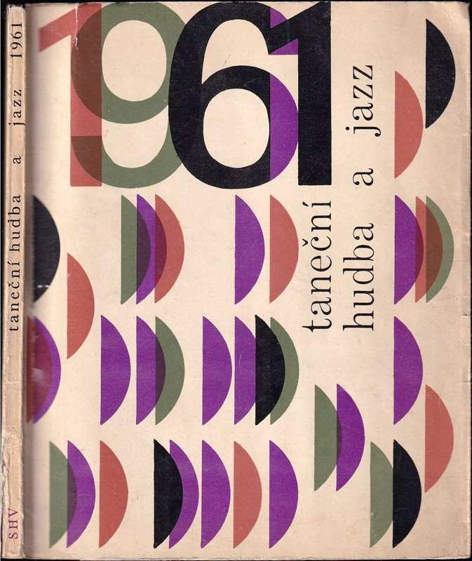Taneční hudba a jazz 1961 : Sborník statí a příspěvků k otázkám jazzu a moderní taneční hudby (, 1961)