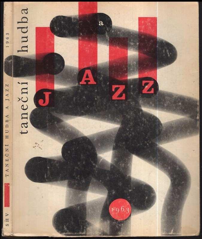 Taneční hudba a jazz 1963 : Sborník statí a příspěvků k otázkám jazzu a moderní taneční hudby (, 1963)