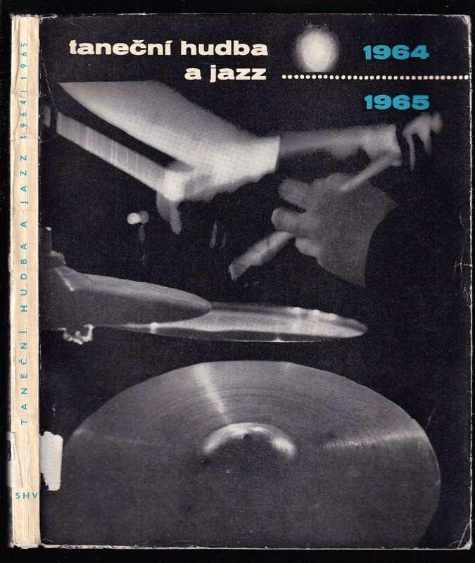 Taneční hudba a jazz 1964-1965 : Sborník statí a příspěvků k otázkám jazzu a moderní taneční hudby (, 1965)