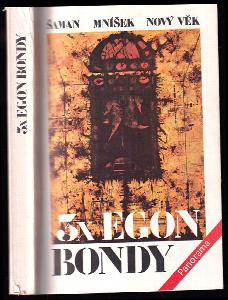 3x Egon Bondy - Šaman , Mníšek , Nový věk