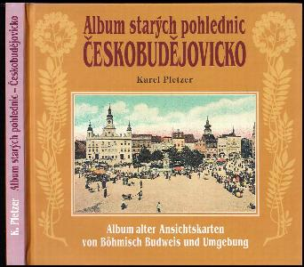 Album starých pohlednic Českobudějovicko - Böhmisch Budweis und Umgebung