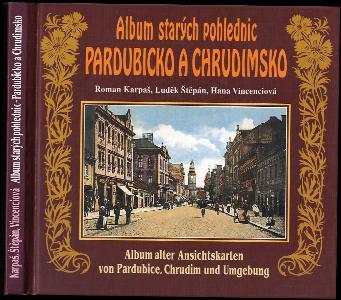 Album starých pohlednic - Pardubicko a Chrudimsko - Album alter Ansichtskarten von Pardubice, Chrudim und Umgebung