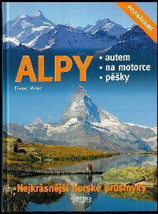 Alpy - nejkrásnější horské průsmyky - autem, na motorce, pěšky