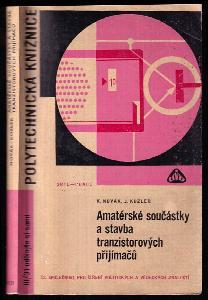 Amatérské součástky a stavba tranzistorových přijímačů : určeno pro radioamatéry