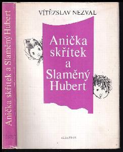 Anička skřítek a Slaměný Hubert : kniha pro děti