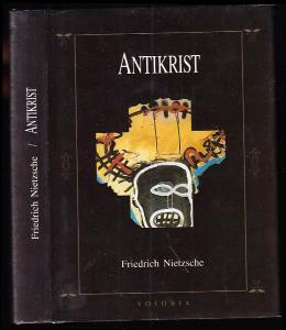 Antikrist - přehodnocení všech hodnot (fragment), předmluva a kniha první