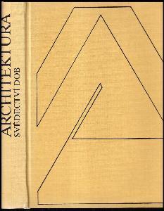 Architektura - svědectví dob - přehled vývoje stavitelství a architektury