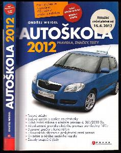 Autoškola 2012 - Pravidla, značky, testy