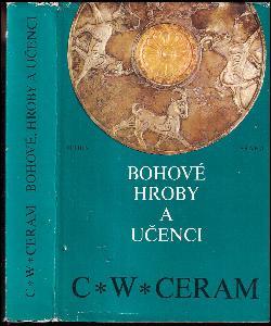 Bohové, hroby a učenci - román o archeologii